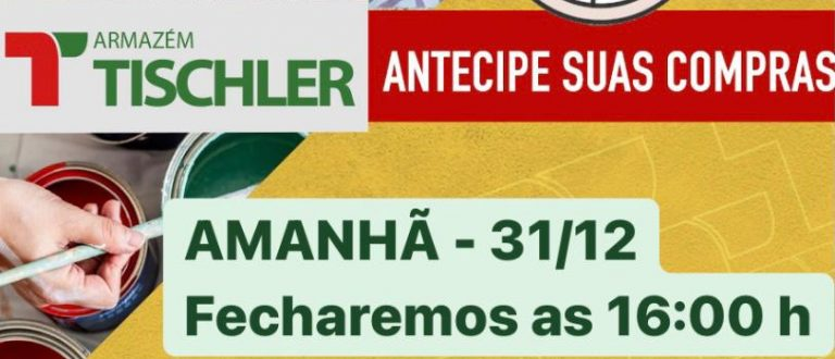 Armazém Tischler fechará mais cedo nesta quinta-feira