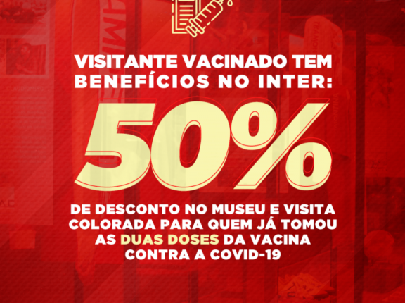 Museu do Inter oferece 50% de desconto para vacinados contra a Covid-19