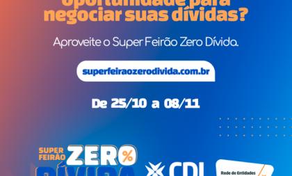 CDL de Cachoeira realiza a campanha Super Feirão Zero Dívida